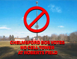 no cell towers at Roberts Field in Chelmsford MA